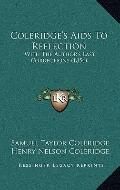 Coleridge's Aids to Reflection : With the Author's Last Corrections (1854)