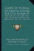 Glints of Wisdom or Helpful Sayings for Busy Moments : Being Abstract from Lectures, with Re...