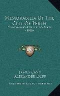 Memorabilia of the City of Perth : Containing A Guide to Perth (1806)