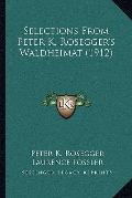 Selections from Peter K Rosegger's Waldheimat