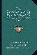 Common Law of South Africa V2 : A Treatise Based on Voet's Commentaries on the Pandects (1904)