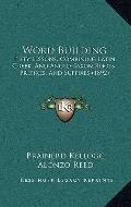 Word Building : Fifty Lessons, Combining Latin, Greek, and Anglo-Saxon Roots, Prefixes, and ...