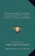 Septem Aeschyle : Suethicis Versibus Expressa et Commentario Illustrata (1868)