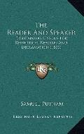 Reader and Speaker : Containing Lessons for Rhetorical Reading and Declamation (1836)