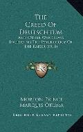 Creed of Deutschtum : And Other War Essays, Including the Psychology of the Kaiser (1918)