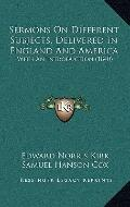 Sermons on Different Subjects, Delivered in England and Americ : With an Introduction (1840)