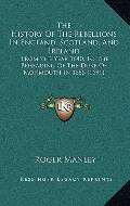 History of the Rebellions in England, Scotland, and Ireland : From the Year 1640, to the Beh...