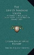 Life of Madame Louise : A Carmelite Nun, and A Daughter of Louis XV, King of France (1807)