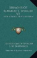 Sermons of Ichabod S Spencer V2 : With A Sketch of His Life (1864)
