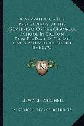A Narrative Of The Proceedings Of The Governors Of The Grammar School In Bruton: From The De...