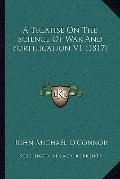 Treatise on the Science of War and Fortification V1