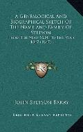 Genealogical and Biographical Sketch of the Name and Family of Stetson : From the Year 1634,...