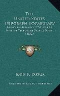United States Telegraph Vocabulary : Being an Appendix to Elford's Marine Telegraph Signal B...