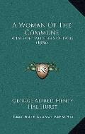 Woman of the Commune : A Tale of Two Sieges of Paris (1896)