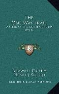 One-Way Trail : A Story of the Cattle Country (1911)