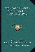 Standard History of Knoxville, Tennessee