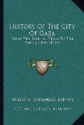 History of the City of Gaz : From the Earliest Times to the Present Day (1907)