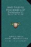 Arati Solensis Phaenomena Et Diosemeia V1: Graece Et Latine (1793) (Latin Edition)