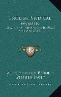 English Medical Women : Glimpses of Their Work in Peace and War (1915)