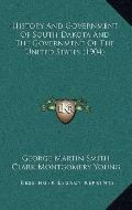 History and Government of South Dakota and the Government of the United States