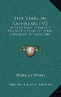 Five Years in Kaffirland V2 : With Sketches of the Late War in That Country to the Conclusio...