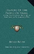 History of the People of Israel : From the Reign of David up to the Capture of Samaria (1889)