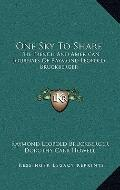 One Sky to Share : The French and American Journals of Raymond Leopold Bruckberger