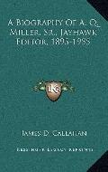 Biography of a Q Miller, Sr , Jayhawk Editor, 1895-1955