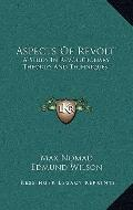 Aspects of Revolt : A Study in Revolutionary Theories and Techniques