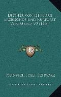 Diether Von Isenburg Erzbischof Und Kurfurst Von Mainz V2 (1790) (German Edition)