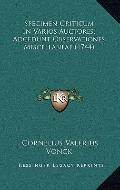 Specimen Criticum in Varios Auctores, Adcedunt Observationes Miscellaneae