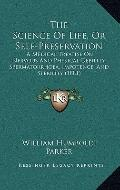 Science of Life, or Self-Preservation : A Medical Treatise on Nervous and Physical Debility,...