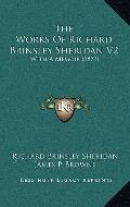 Works of Richard Brinsley Sheridan V2 : With A Memoir (1873)