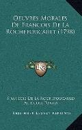 Oeuvres Morales de Francois de la Rochefoucault