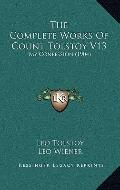 Complete Works of Count Tolstoy V13 : My Confession (1904)