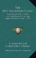 Best American Short Stories Of 1916 : And the Yearbook of the American Short Story (1917)