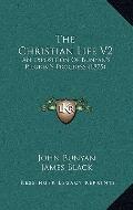 Christian Life V2 : An Exposition of Bunyan's Pilgrim's Progress (1875)