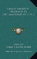 Libanii Sophistae Orationes et Declamationes V1