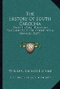 History of South Carolin : From Its First European Discovery to Its Erection into A Republic...