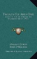 Twenty-Six And : And Other Stories from the Vagabond Series (1906)