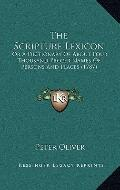 Scripture Lexicon : Or A Dictionary of about Four Thousand Proper Names of Persons and Place...
