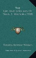 Life and Speeches of Thos E Watson