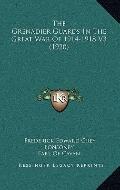 The Grenadier Guards In The Great War Of 1914-1918 V3 (1920)