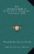 The Life And Labors Of Daniel Baker, Pastor And Evangelist (1858)