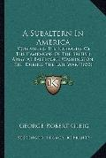 Subaltern in Americ : Comprising His Narrative of the Campaigns of the British Army, at Balt...