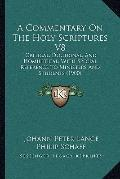 Commentary on the Holy Scriptures V8 : Critical, Doctrinal, and Homiletical, with Special Re...