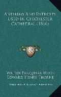 Anthems and Introits Used in Chichester Cathedral