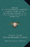 Bishop Butlerãâ¢Ã¢Â€Â¬Ã¢Â€žâ¢S Analogy of Religion : Natural and Revealed, to the Constituti...