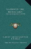 Glenn of the Mountains : Or Unbroken Lines (1919)