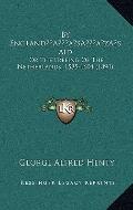By Englandãâ¢Ã¢Ââ¬Ã¢Ââ¢S Aid : Or the Freeing of the Netherlands, 1585-1604 (1890)